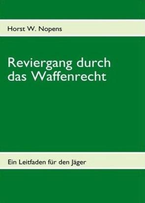Neue Auflage des Reviergang durch das Waffenrecht erschienen